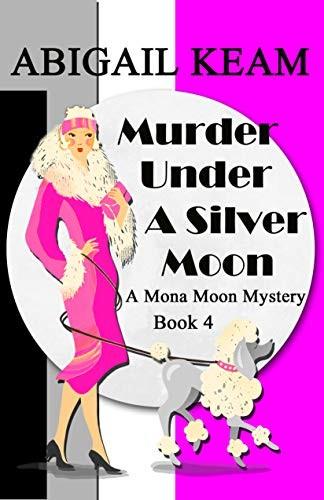 Murder Under a Silver Moon by Abigail Keam