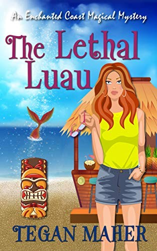 The Lethal Luau by Tegan Maher