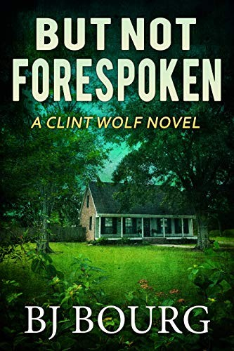 But Not Forespoken by B. J. Bourg