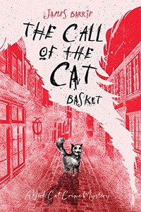 The Call of the Cat Basket by James Barrie