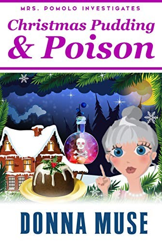 Christmas Pudding & Poison by Donna Muse