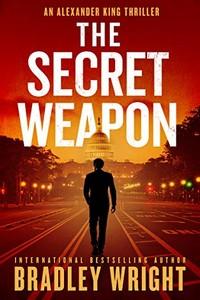 The Secret Weapon by Bradley Wright