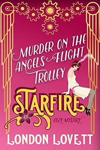 Murder on the Angels Flight Trolley by London Lovett
