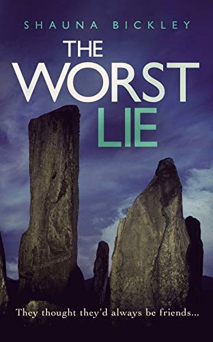 The Worst Lie by Shauna Bickley