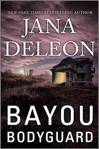 Bayou Bodyguard by Jana DeLeon