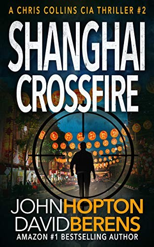 Shanghai Crossfire by John Hopton and David Berens