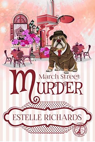 March Street Murder by Estelle Richards