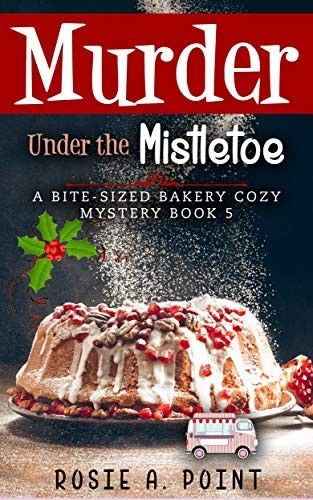 Murdser Under the Mistletoe by Rosie A. Point