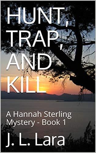 Hunt, Trap, and Kill by J. L. Lara