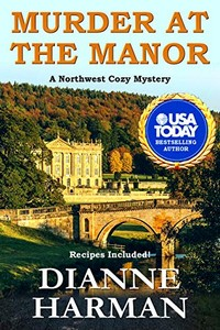 Murder at the Manor by Dianne Harman