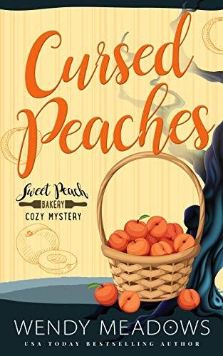 Cursed Peaches by Wendy Meadows