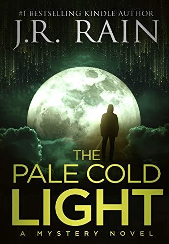 The Pale Cold Light by J. R. Rain
