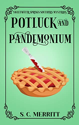 Potluck and Pandemonium by S. C. Merritt