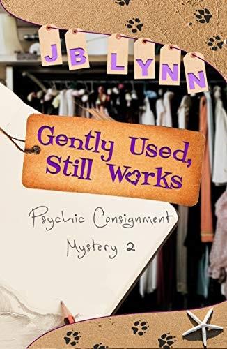 Gently Used, Still Works by J. B. Lynn