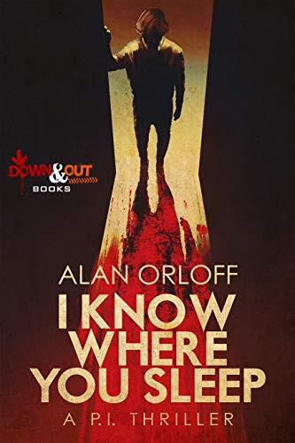 I Know Where You Sleep by Alan Orloff
