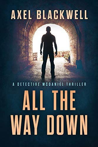 All the Way Down by Axel Blackwell