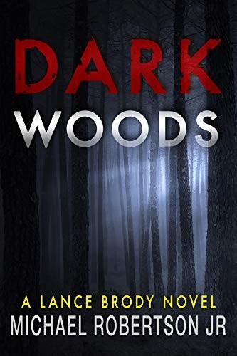 Dark Woods by Michael Robertson Jr.