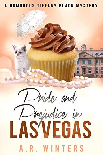 Pride and Prejudice in Las Vegas by A. R. Winters
