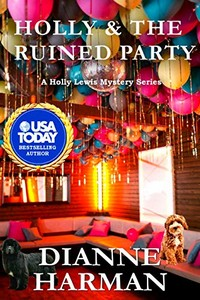 Holly and the Ruined Party by Dianne Harman