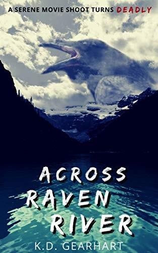 Across Raven River by K. D. Gearhart