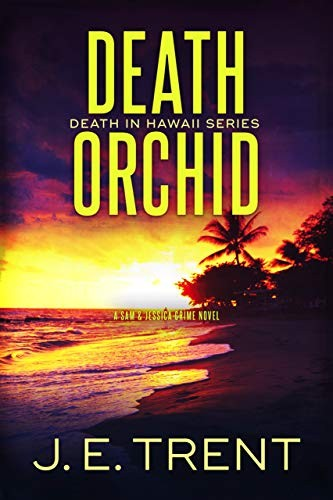 Death Orchid by J. E. Trent