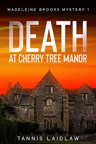 Death at Cherry Tree Manor by Tannis Laidlaw