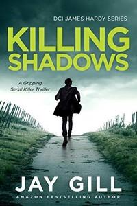 Killing Shadows by Jay Gill