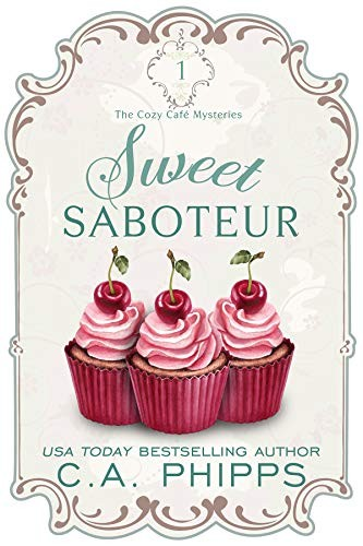 Sweet Saboteur by C. A. Phipps