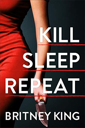 Kill Sleep Repeat by Britney King