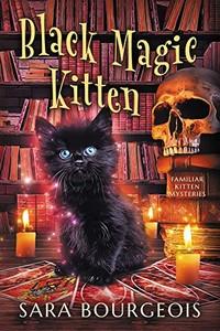 Black Magic Kitten by Sara Bourgeois