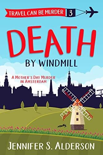 Death by Windmill by Jennifer S. Alderson