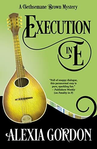 Execution in E by Alexia Gordon