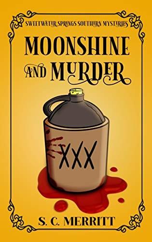 Moonshine and Murder by S. C. Merritt