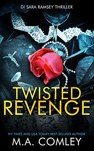 Twisted Revenge by M. A. Comley
