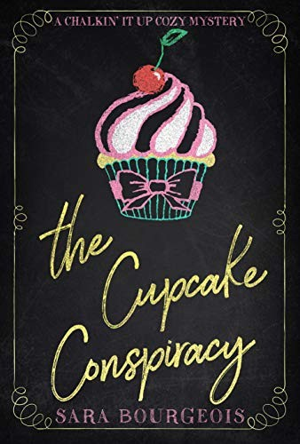 The Cupcake Conspiracy by Sara Bourgeois