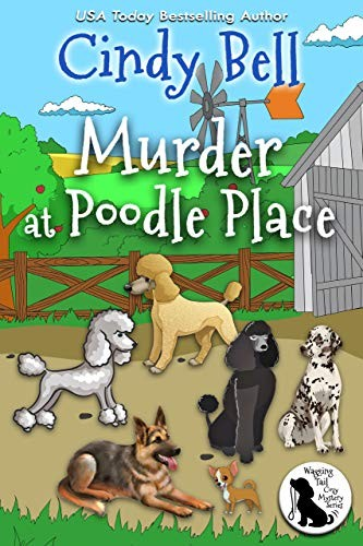 Murder at Poodle Place by Cindy Bell