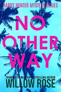 No Other Way by Willow Rose