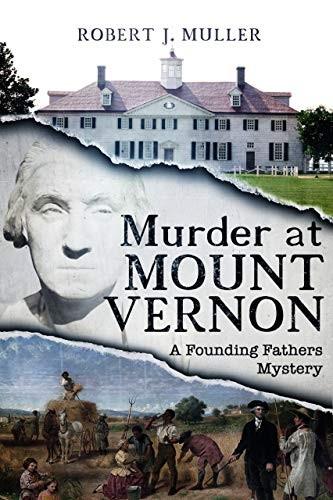 Murder at Mount Vernon by Robert J. Muller