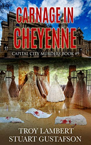 Carnage in Cheyenne by Troy Lambert and Stuart Gustafson