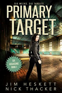 Primary Target by Jim Heskett and Nick Thacker