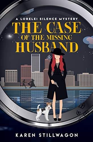 The Case of the Missing Husband by Karen Stillwagon
