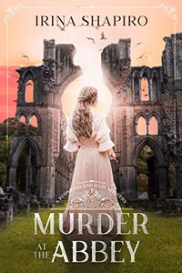 Murder at the Abbey by Irina Shapiro