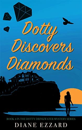 Dotty Discovers Diamonds by Diane Ezzard