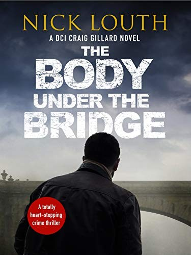 The Body Under the Bridge by Nick Louth