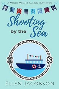 Shooting by the Sea by Ellen Jacobson