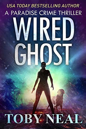 Wired Ghost by Toby Neal
