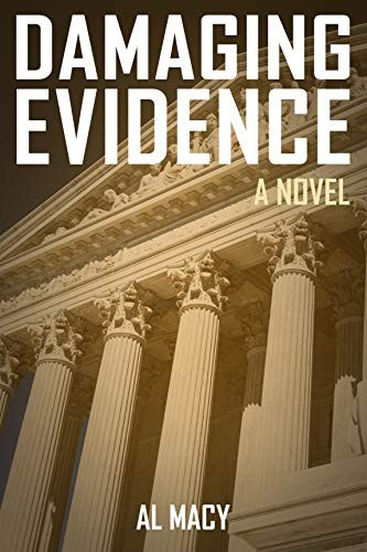 Damaging Evidence by Al Macy