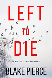 Left To Die by Blake Pierce