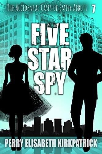 Five Star Spy by Perry Elisabeth Kirkpatrick
