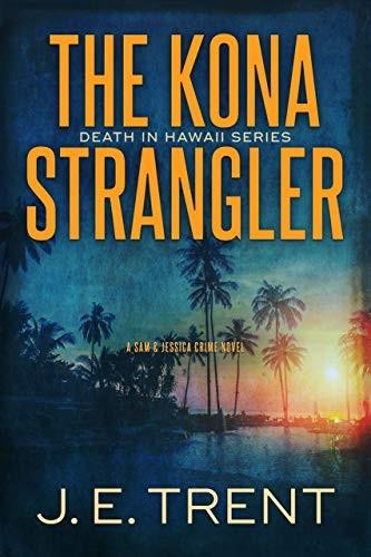The Kona Strangler by J. E. Trent